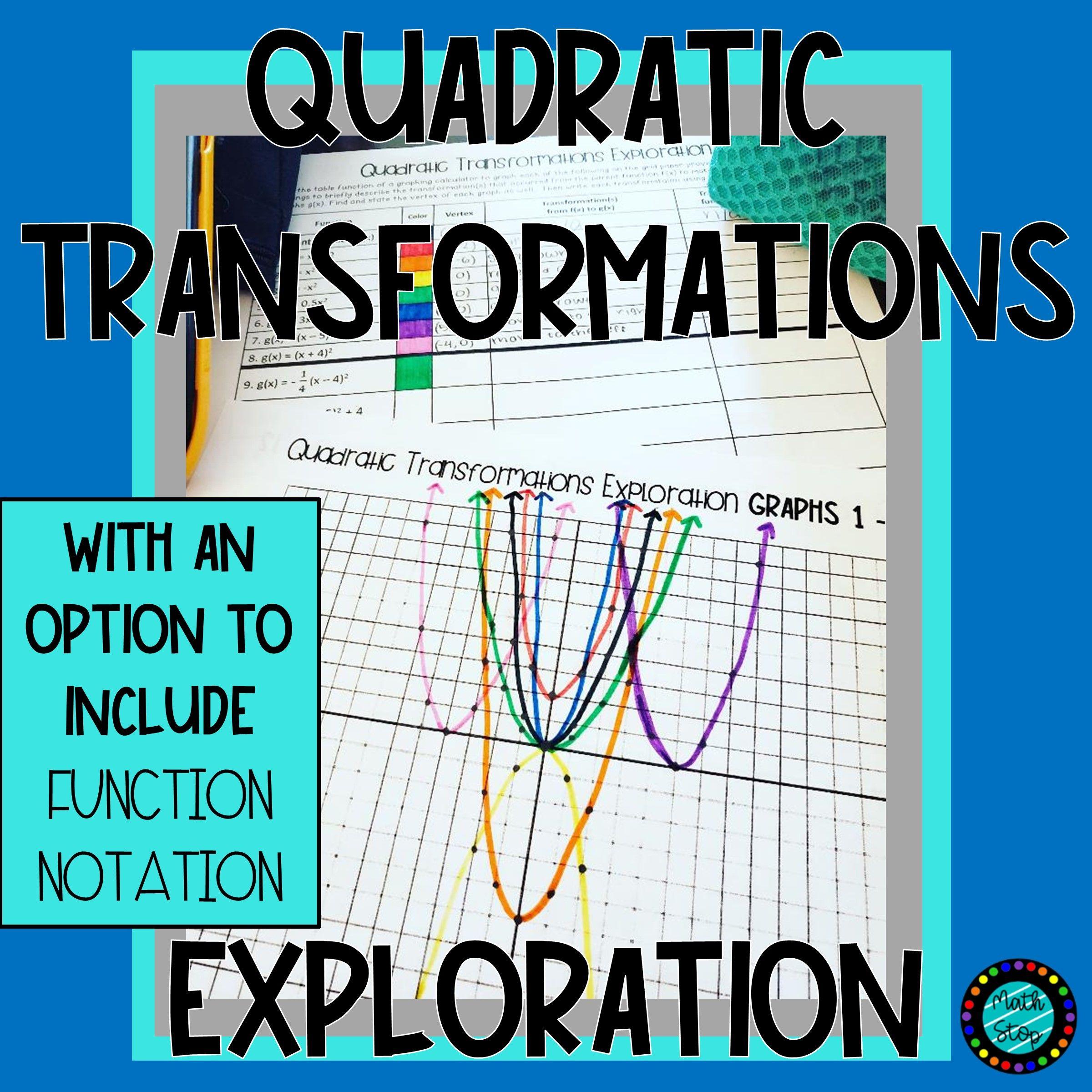Quadratic Transformations Exploration Quadratics Solving Multi Step Equations Notations