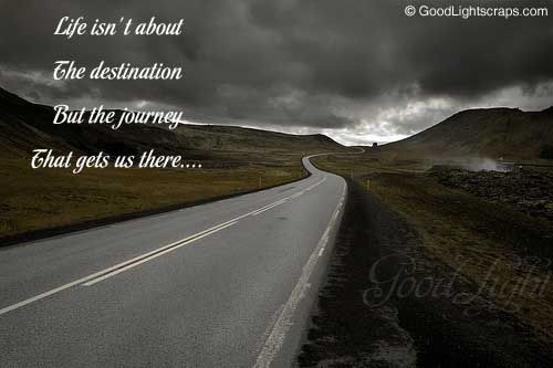 Its Not Where You Re Going Its How You Get There Quotes