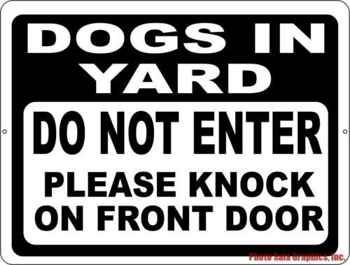 Dogs In Yard Do Not Enter Please Knock On Front Door Sign Front Door Signs Door Signs Front Door
