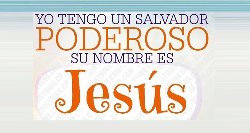 Yo tengo un salvador poderoso, su nombre es Jesús!!