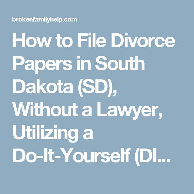 How to file divorce papers in south dakota sd without a lawyer filing divorce papers in south dakota with or without children utilizing an easy do it yourself online divorce software package offers an affordable solutioingenieria Images