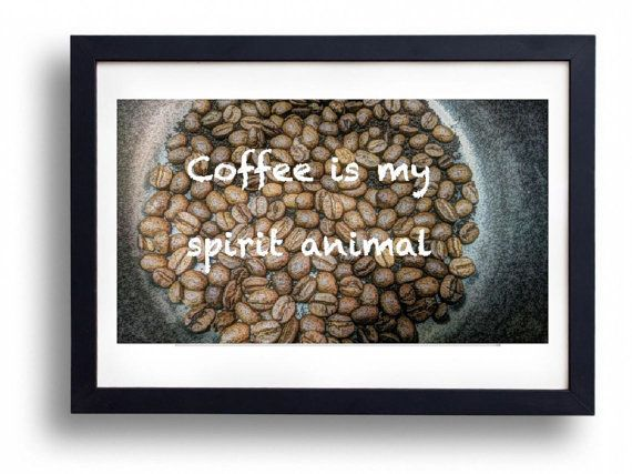 Coffee Is My Spirit Animal simple print / kitchen poster / house ...