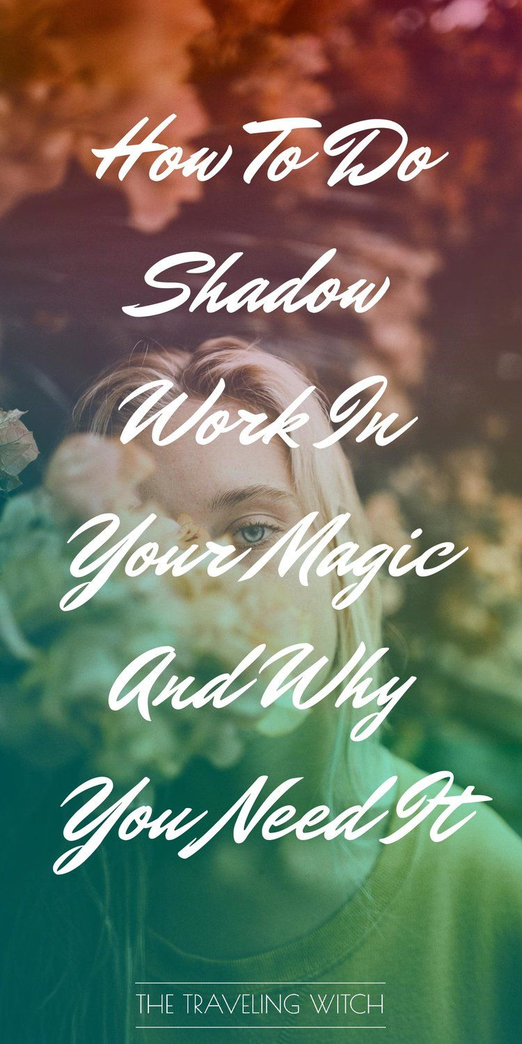 How To Do Shadow Work In Your Magic And Why You Need It
