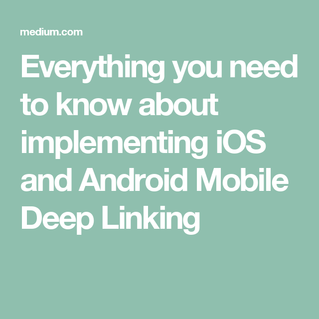 Everything you need to know about implementing iOS and Android