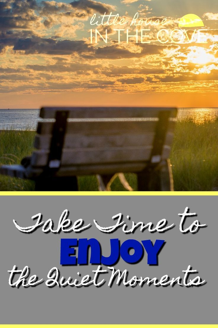 Take Time To Enjoy The Quiet Moments | Blogging Through the Bible |  Pinterest | Quiet moments, Proverbs and Encouragement