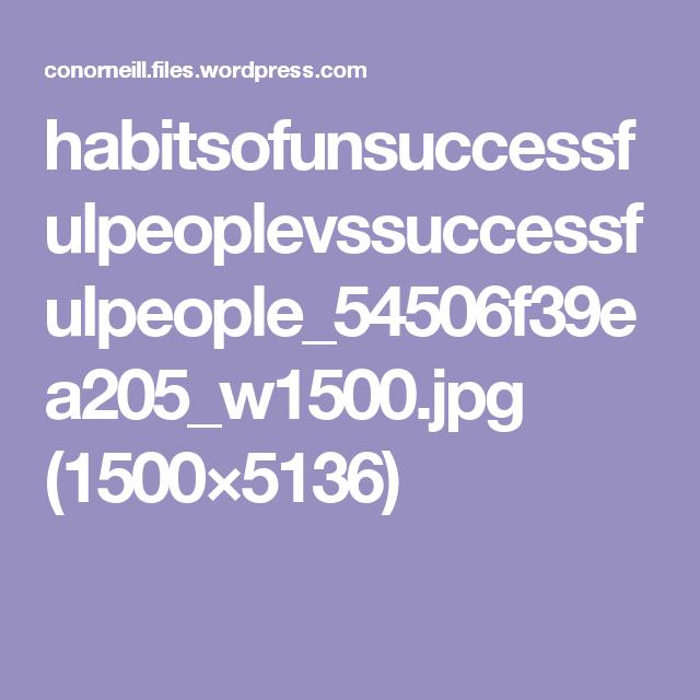 habitsofunsuccessfulpeoplevssuccessfulpeople_54506f39ea205_w1500.jpg ...