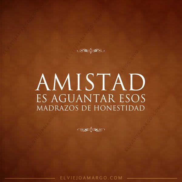 Frases Amor Vida Amistad Honestidad Happy Pinterest Amor Vida