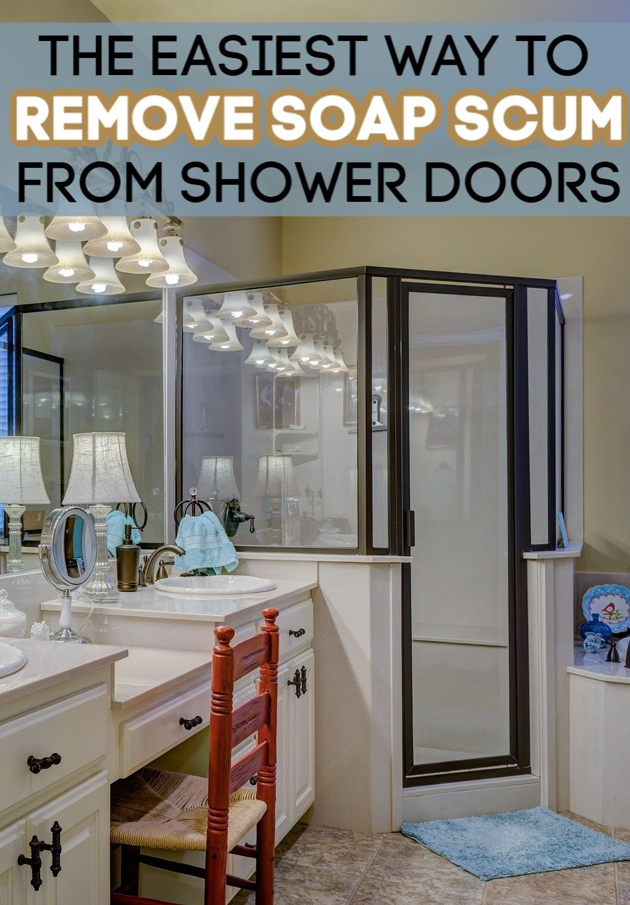How To Clean Soap Scum Off Shower Doors In 2020 Shower Doors