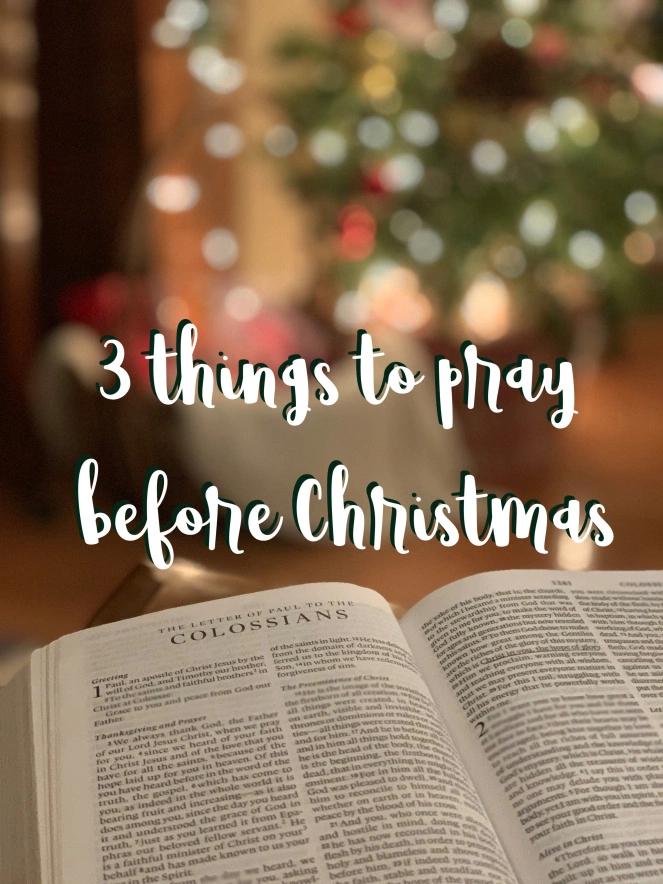 3 Things To Pray Before Christmas   Pray, Before christmas, Crazy mom