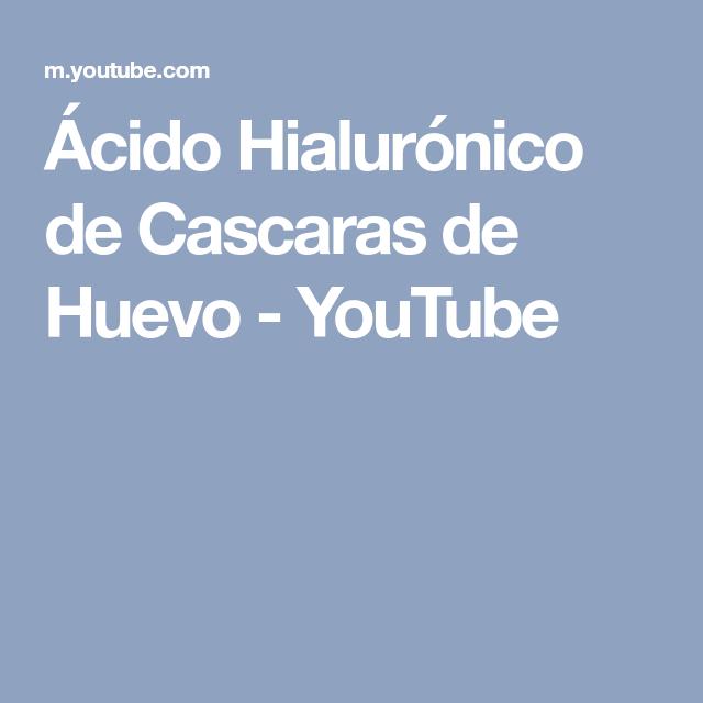 Ácido Hialurónico de Cascaras de Huevo - YouTube   Consejos ...