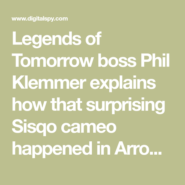 Legends Of Tomorrow Boss Phil Klemmer Explains How That Surprising Sisqo Cameo Happened In Arrowverse Show S Season Five Final In 2020 Legend Tomorrow The Flash Season