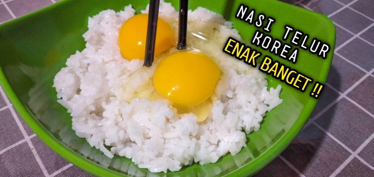 Resep Makanan Viral Nasi Telur Korea Praktis Enak Makanan Resep Makanan Telur