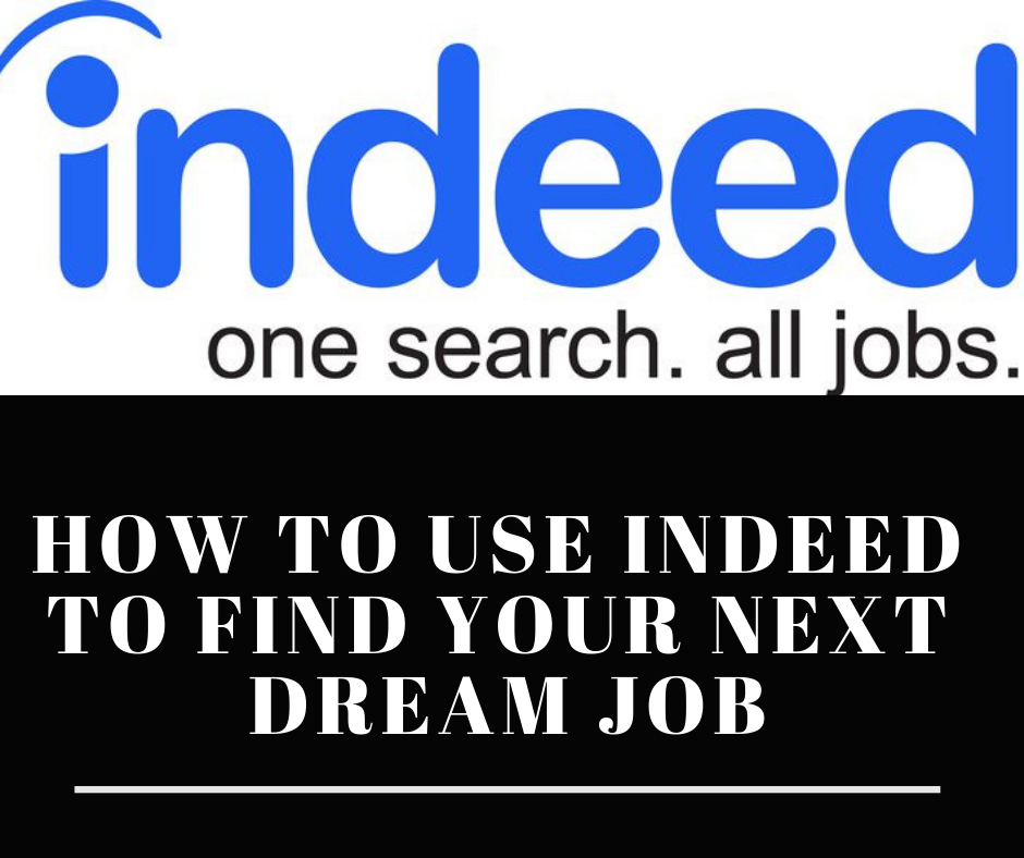 How To Use Indeed To Find Your Next Job Finding Yourself I Need A Job Job