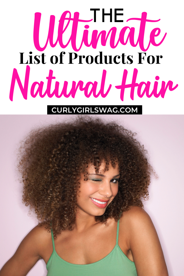 The ULTIMATE List of Products For Natural Hair - Curly Girl Swag