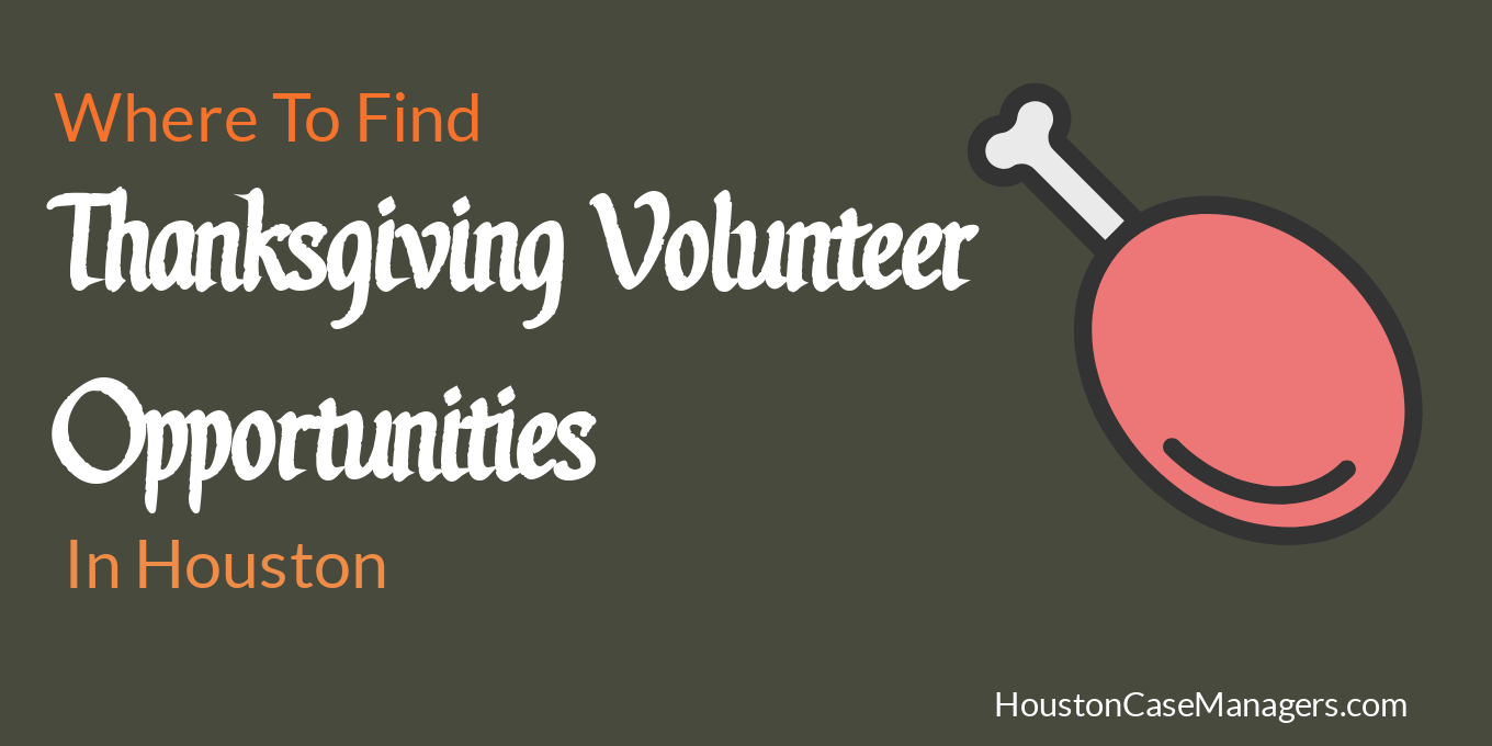 Thanksgiving Volunteer Opportunities In Houston Are Plentiful This Guide Shows You Which Agencies Are Thanksgiving Volunteer Volunteer Opportunities Volunteer
