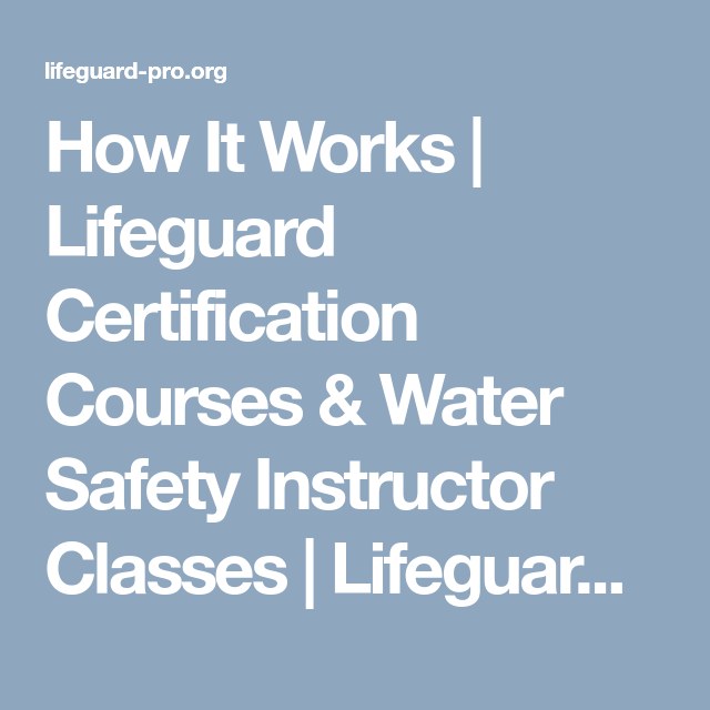 How It Works | Lifeguard Certification Courses & Water Safety ...