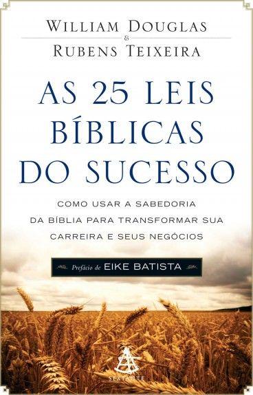 As 25 Leis Biblicas Do Sucesso William Douglas Rubens Teixeira