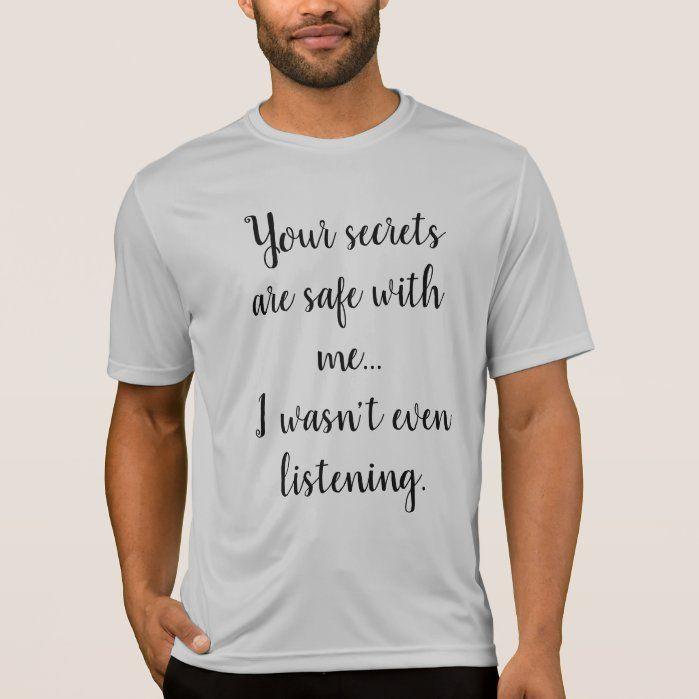 Funny Humorous Saying: Secrets Safe Listening T-shirt
