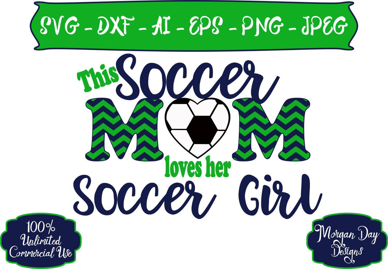 Soccer Mom Loves Her Soccer Girl SVG Soccer Mom SVG