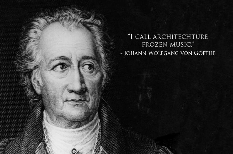 Citaten Goethe : The parallels between music and architecture are