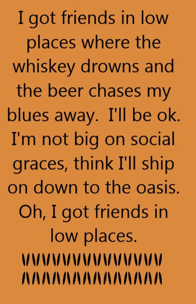 Garth Brooks Friends In Low Places Song Lyrics Song Quotes