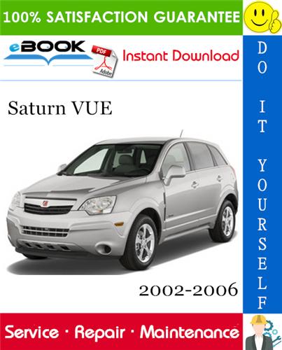 Saturn Vue Service Repair Manual 2002 2006 Download Saturn Repair Manuals Repair