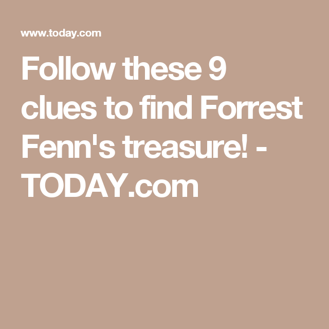 Follow these 9 clues to find Forrest Fenn's treasure! in 2019 | Of