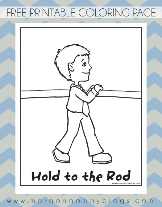Hold To The Iron Rod Printable Coloring Page Mormon Mommy