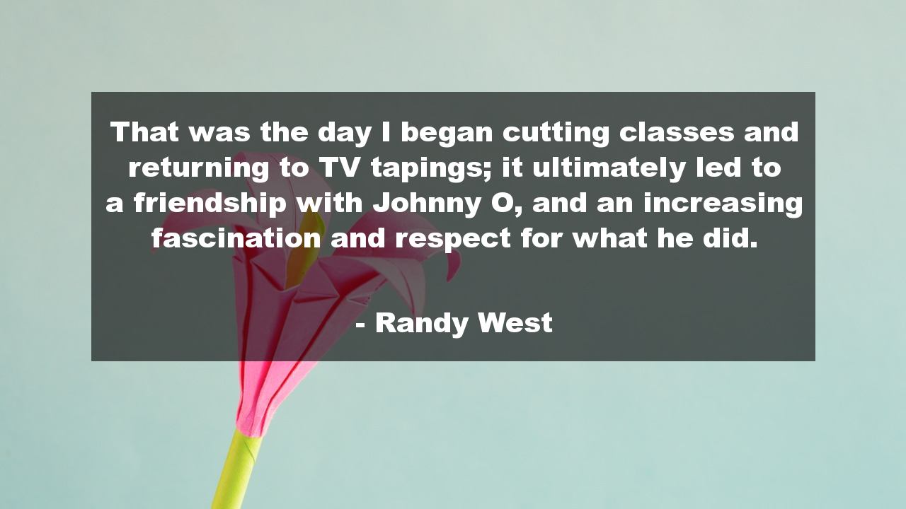 Tv Quotes About Friendship That Was The Day I Began Cutting Classes And Returning To Tv