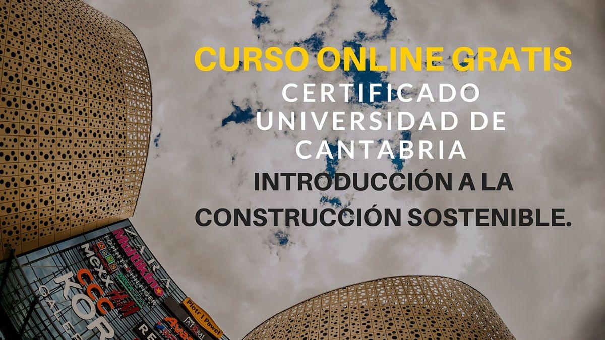 Introducción a la Construcción Sostenible. Curso online gratuito ...
