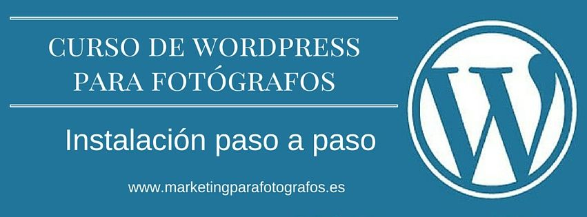 Curso de instalación de Wordpress para Fotógrafos. Repaso ...