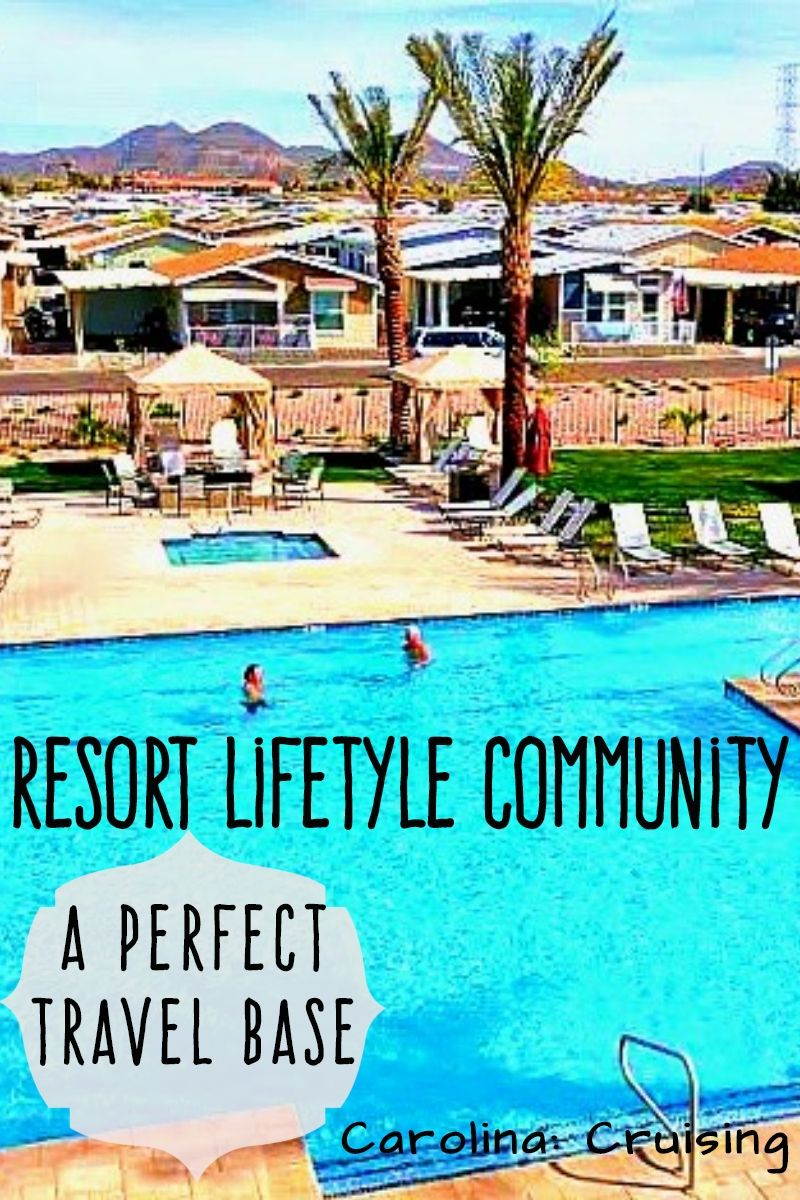 THE RESORT LIFESTYLE COMMUNITY IS A GREAT TRAVEL BASE. It