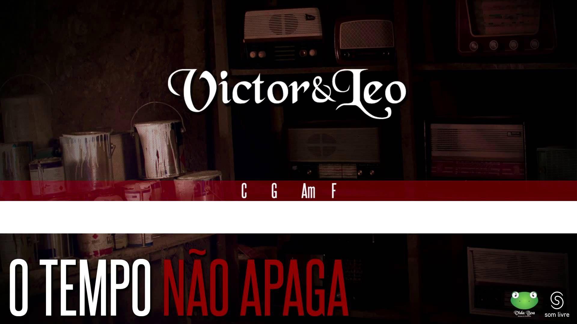 Victor Leo O Tempo Nao Apaga Oficial Letra Cifra Victor