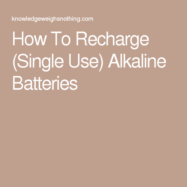 This Charger Can Recharge Disposable Batteries Learn More Save Money Alkaline Battery Battery Recondition Batteries