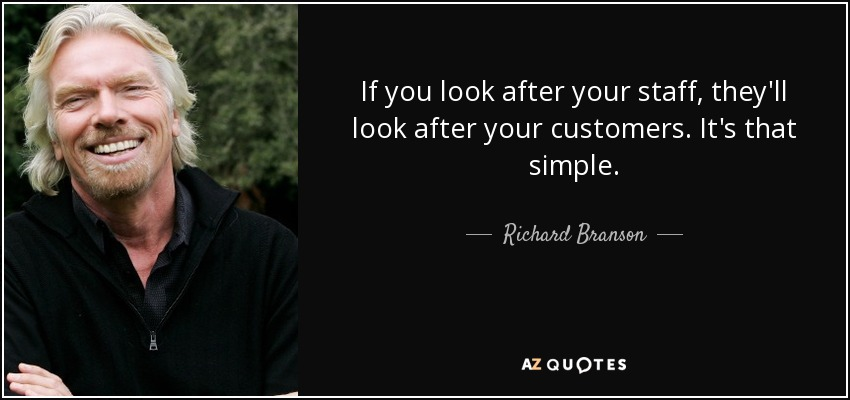 Richard Branson Quote Look After Employees And Look After Customers Google Search Richard Branson Quotes Richard Branson 25th Quotes