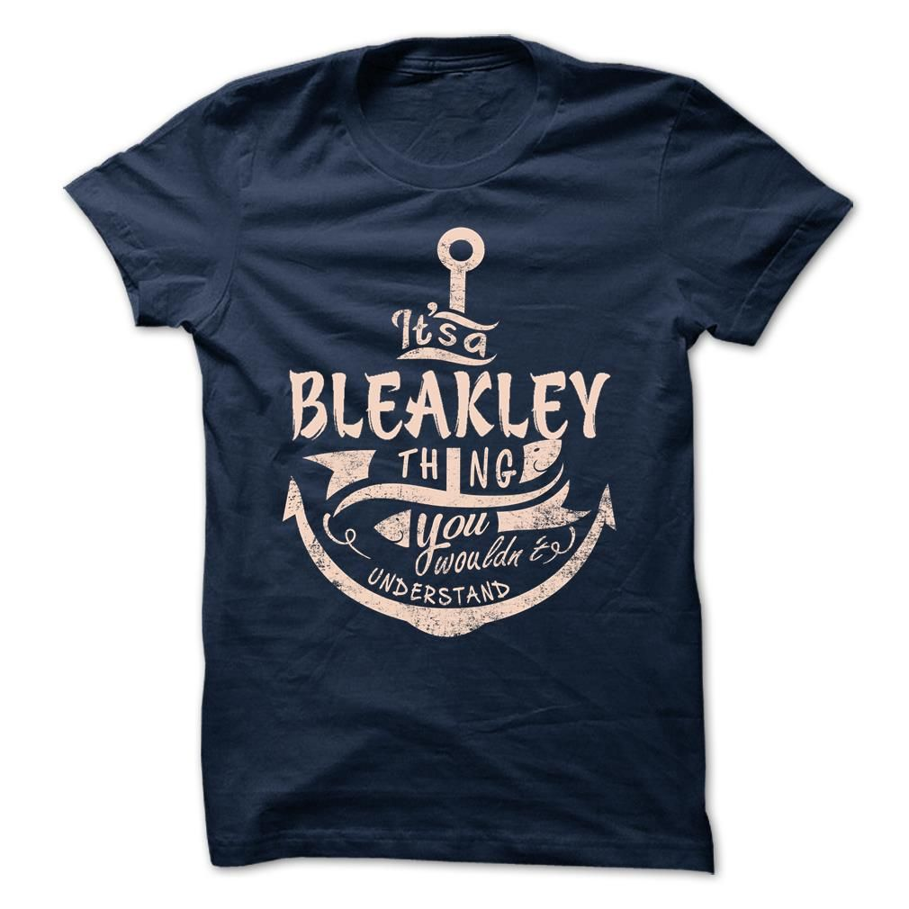 (New Tshirt Coupons) BLEAKLEY  Good Shirt design  BLEAKLEY  Tshirt Guys Lady Hodie  SHARE and Get Discount Today Order now before we SELL OUT Today  Camping 0399 cool name shirt