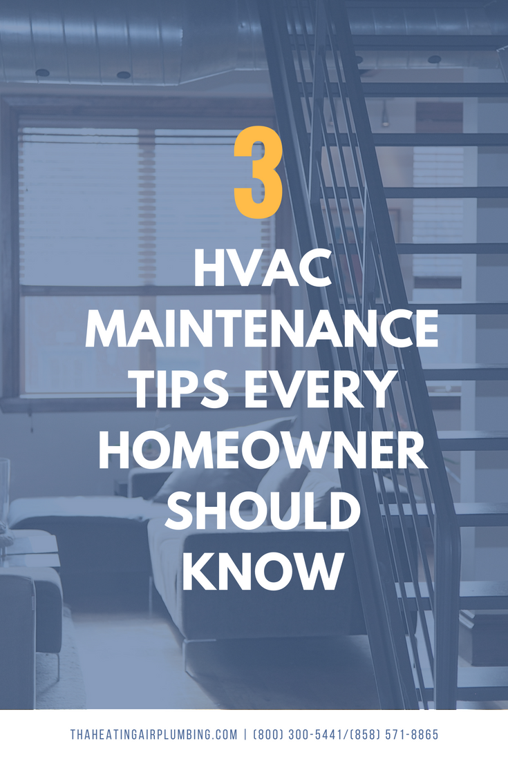 3 Hvac Maintenance Tips Every Homeowner Should Know Tha Heating