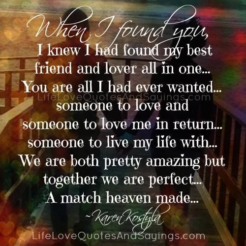 I Found The Love Quotes: When I Found You, I Knew I Had Found My Best Friend And