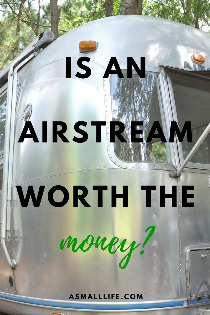 Is an Airstream Worth the Money? asmalllife.com