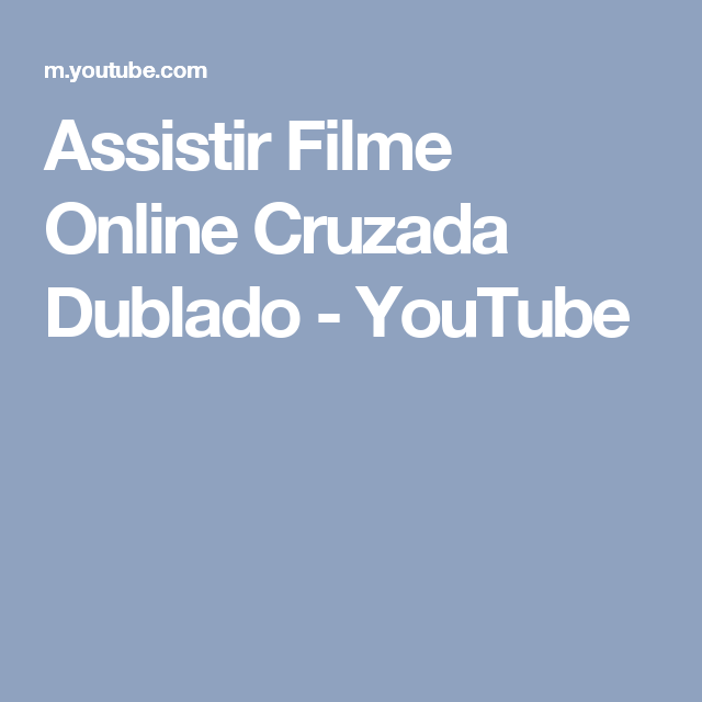 Assistir Filme Online Cruzada Dublado Youtube Filmes Online Gratis Filmes Assistir Filme