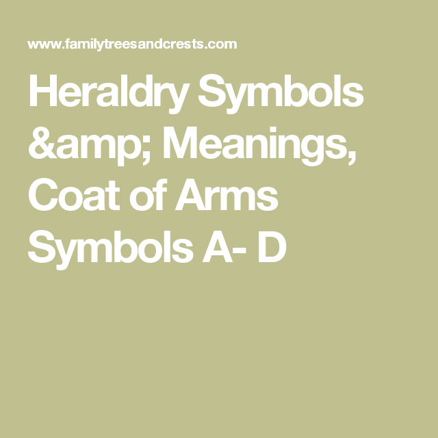 Heraldry Symbols Meanings Coat Of Arms Symbols A D Heraldry