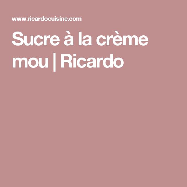 Sucre à la crème mou   Ricardo