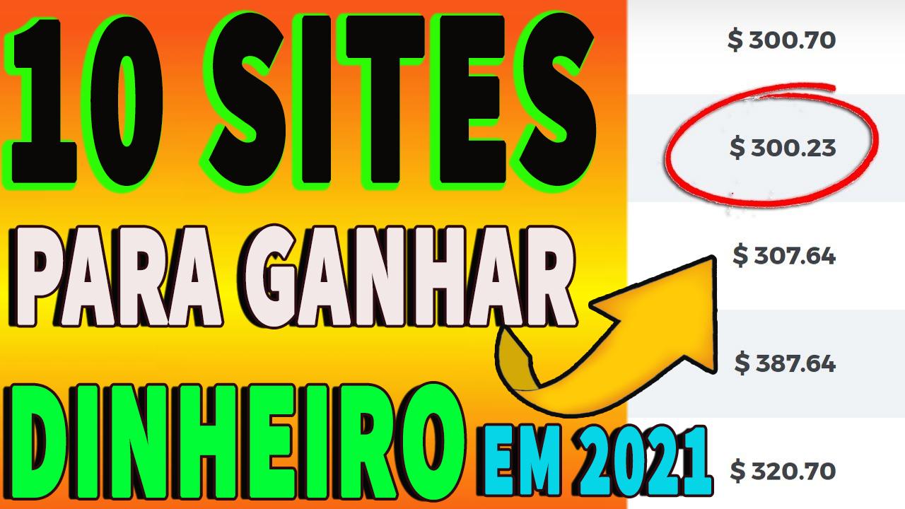 10 SITES PARA GANHAR DINHEIRO EM 2021(MAS FAÇA HOJ...