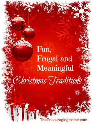 Fun, Frugal and Meaningful Christmas Traditions
