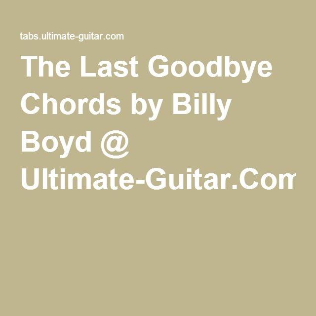 The Last Goodbye Chords By Billy Boyd Ultimate Guitar