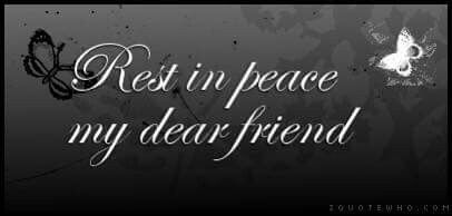 RIP Dear Friend ❤ | condolence cards | Special friend quotes