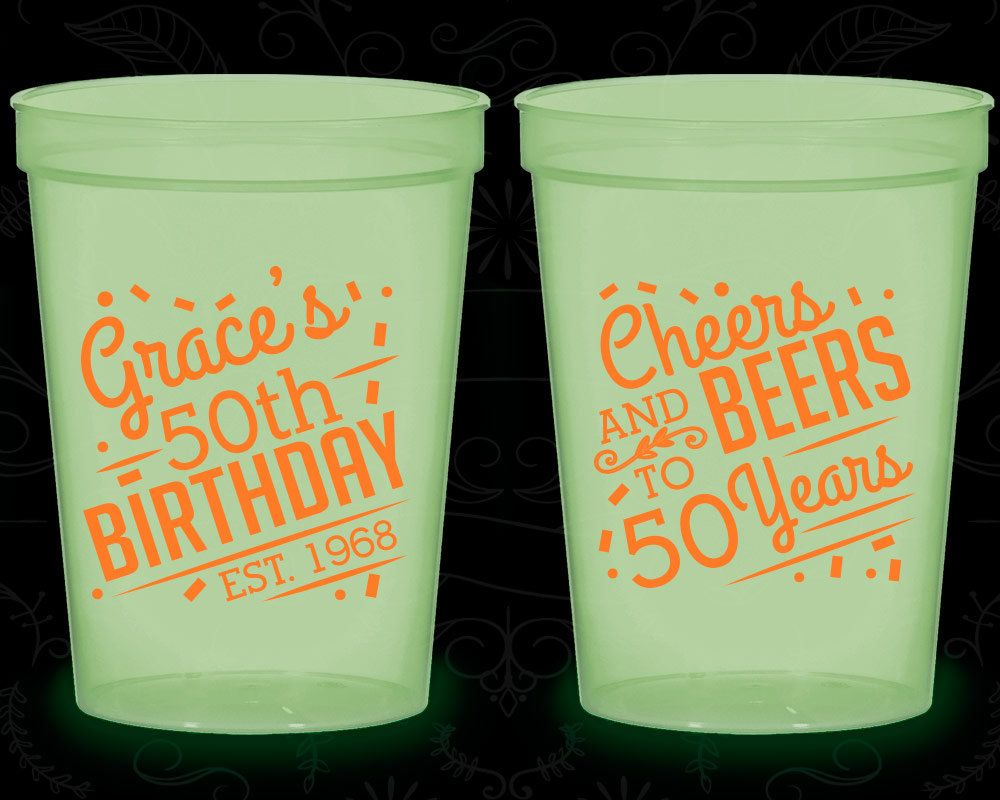 50th Birthday Glow in the Dark Cups, Cheers to 50 Years, Cheers and Beers, Glow Birthday Party (20003)