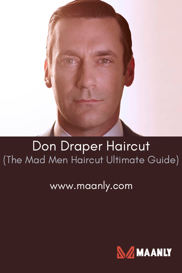 Don Draper Haircut Get The Mad Men Haircut The Ultimate Guide