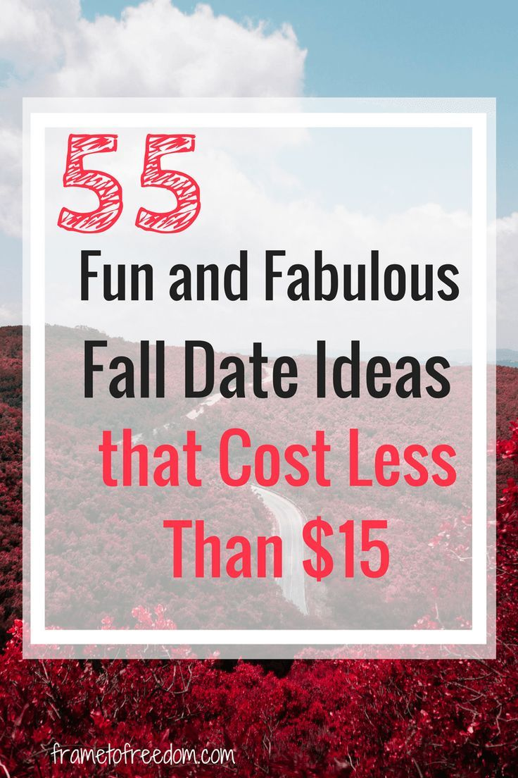 55 fun and fabulous fall date ideas that cost less than 15