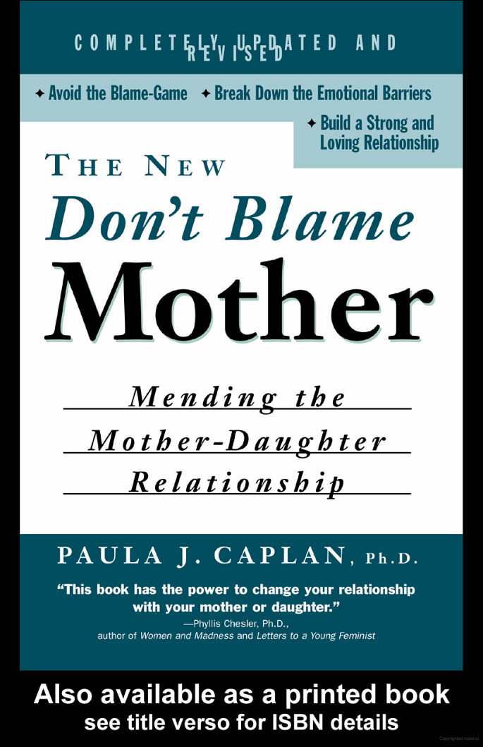 The New Don't Blame Mother: Mending the Mother-Daughter Relationship - Paula Caplan - Google Books